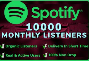 I WILL ADD  ORGANIC 10000 SPOTIFY Monthly LIsteners  From USA HIGH QUALITY Accounts 100% NON DROP