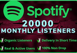I WILL ADD  ORGANIC 20,000 SPOTIFY Monthly LIsteners  From USA HIGH QUALITY Accounts 100% NON DROP