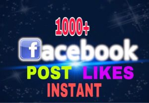 Provide 1000+ Facebook Post Likes Instantly