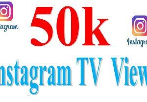 arrange Non Drop & Instant Start 50k Instagram TV Video Views in your TV Video Link