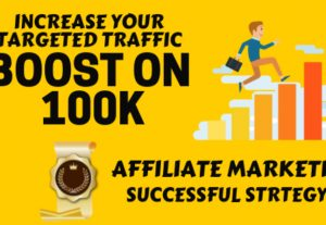 Boost and increase your targeted traffic for affiliate marketing or your website