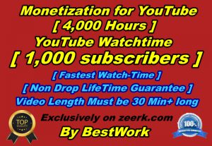 You, Will, Get 4,000 Hours to Watch Time and 1,000 YouTube Subscribers for Youtube Monetization Non-drop Lifetime Guarantee