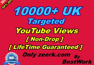 I will Add 10000+ UK Targeted YouTube Views NonDrop LifeTime Guarantee