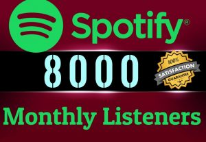 Get ORGANIC 8000 SPOTIFY Monthly LIsteners From USA HQ Accounts, Real Active Users 100% NON DROP.