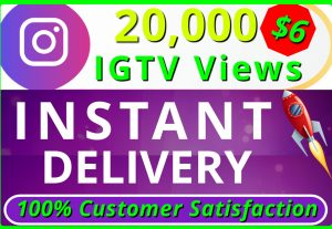 I will provide you HQ NON DROP 20,000 IGTV Views INSTANT