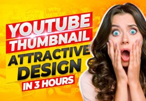 I will design amazing 3 catchy youtube thumbnail
