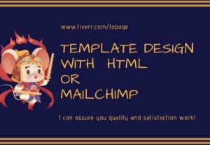 I will design email template with html or mailchimp