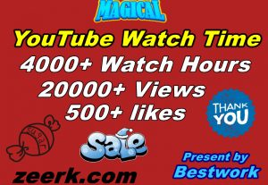 Get 4000+ YouTube Watch Hours, 20000+ Views, 500+ likes guaranteed