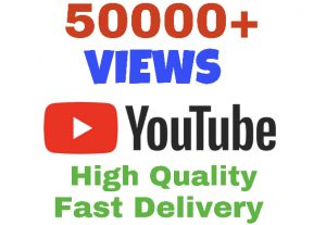 Get 50000+ Youtube Views ! High Quality & Fast Delivery !!