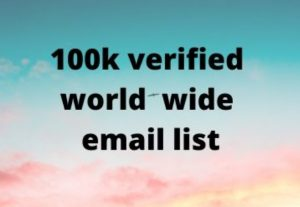 provide 100k verified world wide email list for $10