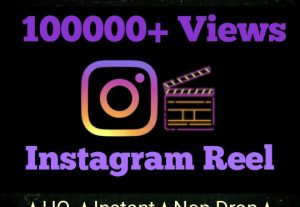 Add 100000+ Instagram Reel Views with high quality promotion, real, non dropped and work instantly.