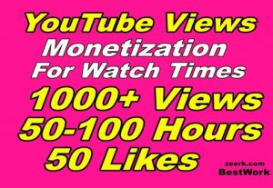 Get HQ 1000 YouTube Views, 100 Hours, 50 Likes HR Monetization for watch times