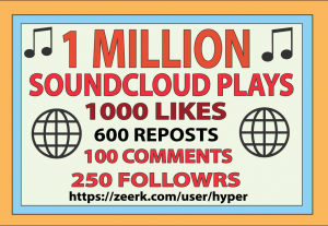 1,000,000 SOUDCLOUD PLAYS, 1000 LIKES, 600 REPOSTS, 100 COMMENTS, 250 FOLLOWERS