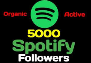 I will give you 5000+ Spotify artist or playlist followers, high quality, active user, non-drop, and lifetime guaranteed