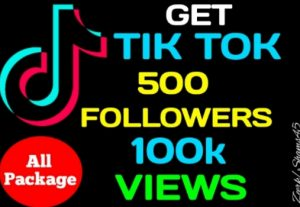 Get Package 500+ Tiktok Followers, 100k Views, Real active user, non-drop, High quality, lifetime guaranteed