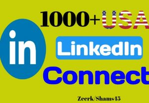 Provide 1000+ USA Linkedin Connect instant, organic and real, non-drop, active user guaranteed