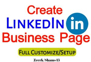 I will create your LinkedIn business page and full setup