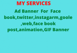 I WILL DESIGN WORLD CLASS AD BANNER FOR ANY SOCIAL MEDIA PLAT FORM ANIMATION,GIF AND GOOLE,WEB BANNERS