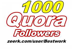 I will give you 1000 Quora Followers Organic LifeTime Guaranteed
