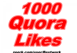 I will add 1000 Quora Likes Organic LifeTime Guaranteed