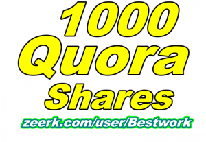 I will add 1000 Quora Shares Organic LifeTime Guaranteed