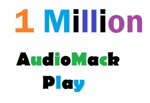1 Million Audiomack Plays to Your Album or Song