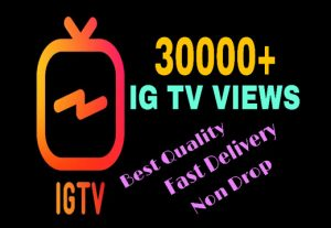 I will add 30000+ IG TV VIEWS . HQ & Fast Delivery .