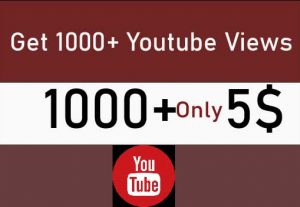Get 1000+ Youtube Real Views Only 5$