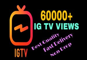 I will add 60000+ IG TV VIEWS. HQ & Fast Delivery .