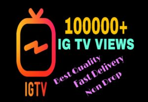 I will add 100000+ IG TV VIEWS . HQ & Fast Delivery !