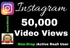 Get 50000+ High-Quality Real Instagram Video Views instant Only 3$, Real Active User and Organic, Lifetime guarantee