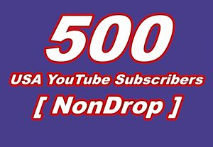 I will give you 500 USA YouTube Subscribers NonDrop Lifetime Guaranteed