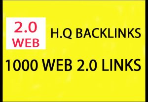 1,000 web 2.0 HQ backlinks for $5