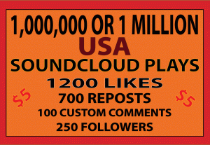 1 MILLION SOUNDCLOUD USA PLAYS 1200  LIKES 700  REPOST 100 COMMENTS 250 FOLLOWERS