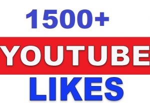 1500+ YouTube Video likes Lifetime Non Drop Give You