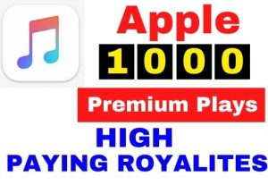 Get 1000+ Apple Music Premium Plays,High Quality Service,High paying Royalties