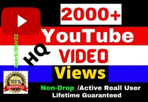 Get 2000+ HQ 100% Real YouTube Video Views Only 5.50$, Active Real User, Non- Drop, Refill Allowed, Lifetime guaranteed