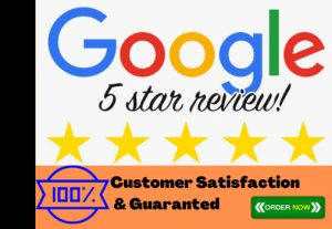 I Will Give You Excellent  5 Star Permanent Google Review