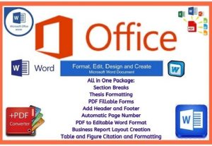I will do Microsoft office create Microsoft Word document format, edit, design, a personal assistant