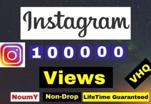 Get Instant, Non-Drop VHQ 100K + Instagram Video Views ,100% Real, , Lifetime permanent