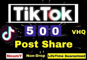 Get Instant, Non-Drop VHQ 500+ TikTok Post Share ,100% Real, , Lifetime permanent