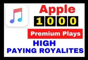 Get 1000+ Apple Music Premium Plays ( HIGH PAYING ROYALTIES)