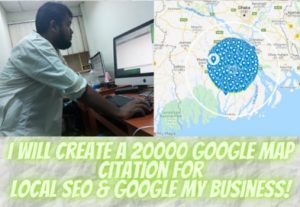 I will create a 20,000 google map citation, local SEO, and my business