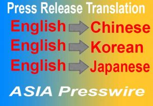 Translate Press Release from English to Chinese Japanese Korean or Reverse