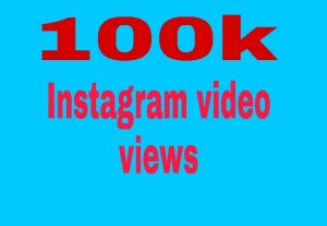100k Instagram video views fast delivery