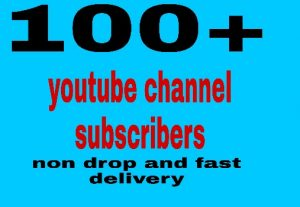 100+ youtube channel subscribers non drop and fast delivery