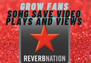 REVERBNATION FANS SONG SAVE VIDEO VIEWS AND PLAY HQ NON-DROP SERVICE