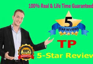 I will give 10 permanent TP reviews 100% Non drop & Life time Guaranteed
