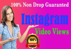 Instant 100,000+ Instagram video views,100% Non drop Guaranteed (Instant Start)