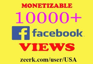 10,000+ FACEBOOK MONETIZABLE VIDEO VIEWS NON DROP AND REAL ORGANIC PROMOTION WITH SUPER FAST GUARANTEED